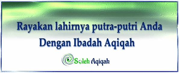 Aturan aqiqah untuk hadirnya putra - putri Anda